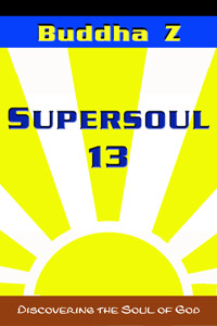 Supersoul 13 - Discovering the Soul of God