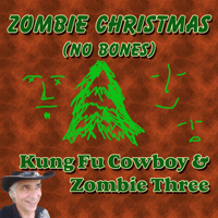 Zombie Christmas by Kung Fu Cowboy & Zombie Three